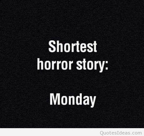Shortest-horror-story-hate-monday