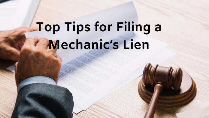 Top Tips for Filing a Mechanic's Lien